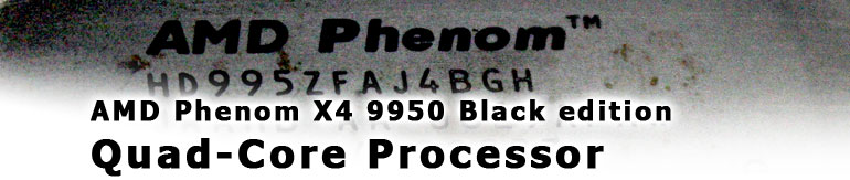 Phenom X4 9950 Black Edition