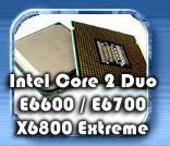 Intel Core 2 Duo E6600 -  E6700 & X6800 review
